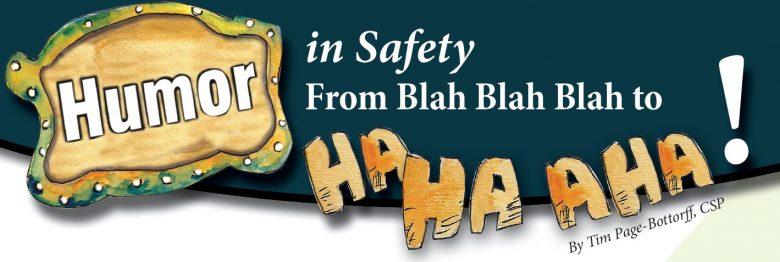 Humor in Safety from Blah Blah Blah to Ha Ha Aha!
