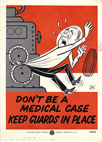 NSC Poster Don't Be a Medical Case Keep Guards in Place