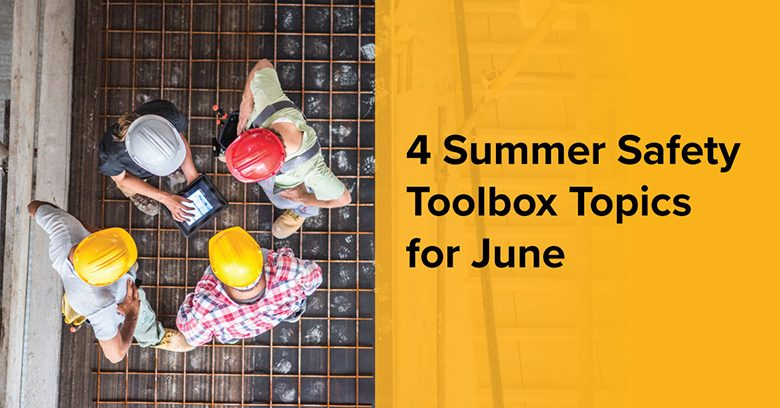 4 summser safety toolbox topics for June